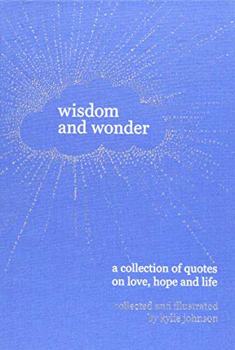 9781784880309: Wisdom and Wonder: A collection of quotes on love, hope, and the meaning of life