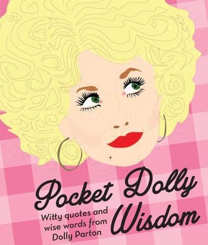 9781784880446: Pocket Dolly Wisdom: Witty Quotes and Wise Words From Dolly Parton