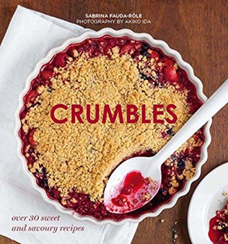 Crumbles: Over 30 Sweet & Savoury Recipes: Fauda-Role, Sabrina