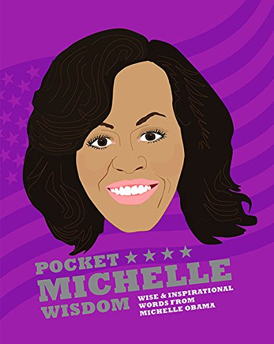 Pocket Michelle Wisdom: Wise and inspirational words from Michelle Obama: Hardie Grant Books