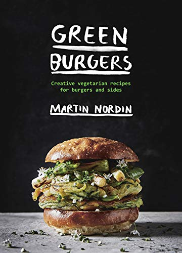 9781784881436: Green Burgers: Creative Vegetarian Recipes for Burgers and Sides