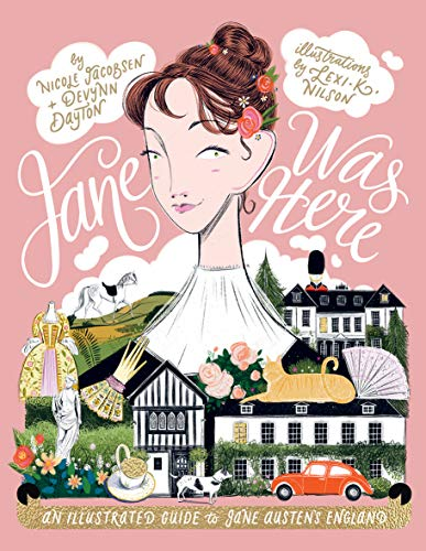 9781784883362: Jane Was Here: An Illustrated Guide to Jane Austen's England