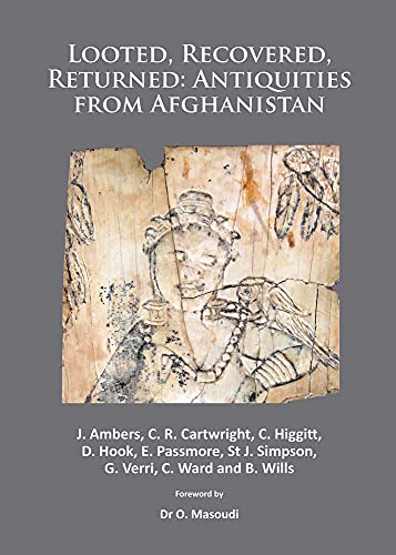 Looted, Recovered, Returned: Antiquities from Afghanistan: A: Simpson, St John,