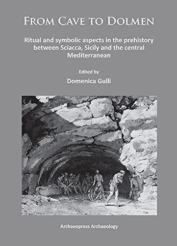 From Cave to Dolmen: Ritual and symbolic aspects in the prehistory between Sciacca, Sicily and the ...