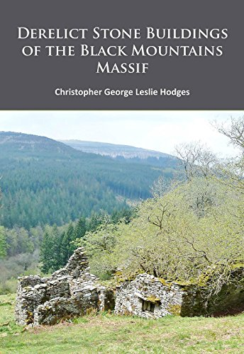 Derelict Stone Buildings of the Black Mountains Massif: Hodges, Christopher George Leslie