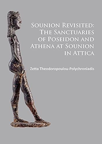 Sounion Revisited: The Sanctuaries of Poseidon and Athena at Sounion in Attica: Zetta ...