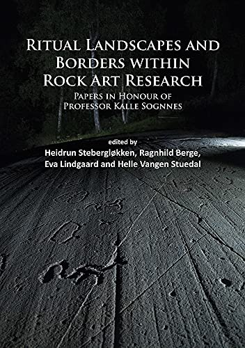 9781784911584: Ritual Landscapes and Borders within Rock Art Research: Papers in Honour of Professor Kalle Sognnes
