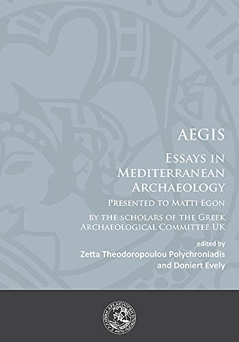 Aegis: Essays in Mediterranean Archaeology: Presented to Matti Egon by the Scholars of the Greek ...