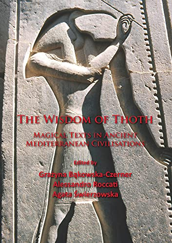 The Wisdom of Thoth: Magical Texts in Ancient Mediterranean Civilisations (Paperback)