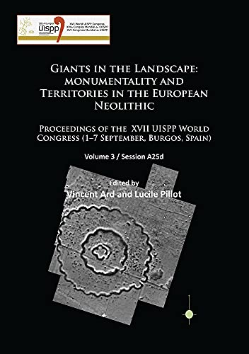 Giants in the Landscape: Monumentality and Territories in the European Neolithic: Volume 3 / ...