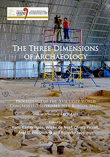 The Three Dimensions of Archaeology: Volume 7/Sessions A4B and A12: Proceedings of the XVII ...