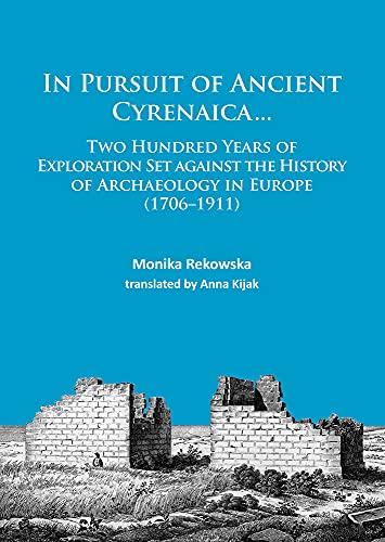 In Pursuit of Ancient Cyrenaica.: Monika Rekowska, Anna Kijak