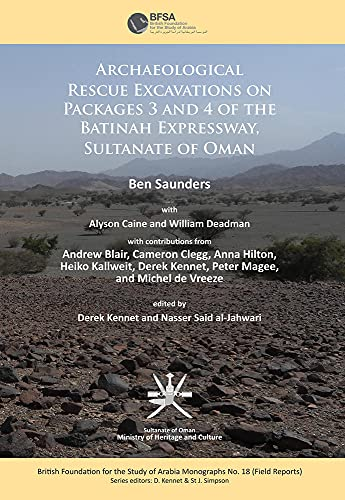 9781784913953: Archaeological rescue excavations on Packages 3 and 4 of the Batinah Expressway, Sultanate of Oman (Bfsa Field Reports)