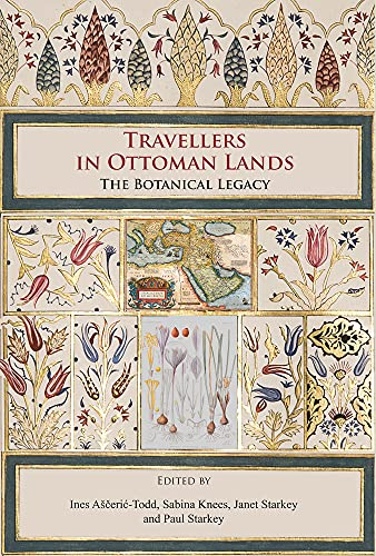 9781784919153: Travellers in Ottoman Lands: The Botanical Legacy