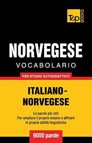 Vocabolario Italiano-Norvegese Per Studio Autodidattico - 9000: Andrey Taranov
