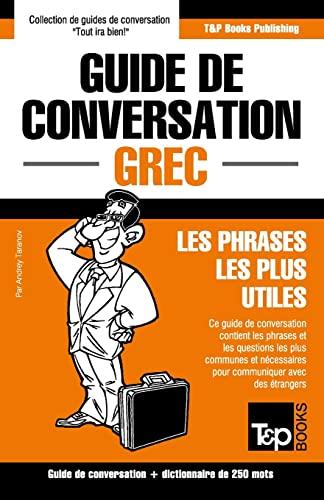 9781784925246: Guide de conversation Français-Grec et mini dictionnaire de 250 mots (French Edition)