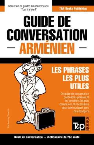 Guide de Conversation Français-Arménien Et Mini Dictionnaire: Taranov, Andrey