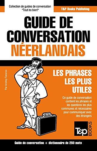 Guide de Conversation Français-Néerlandais Et Mini Dictionnaire: Taranov, Andrey