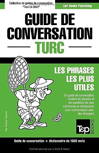 9781784925475: Guide de conversation Français-Turc et dictionnaire concis de 1500 mots (French Edition)