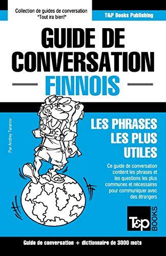 9781784925604: Guide de conversation Français-Finnois et vocabulaire thématique de 3000 mots (French Edition)