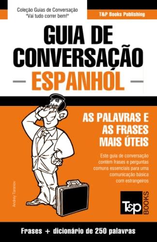 Guia de Conversacao Portugues-Espanhol E Mini Dicionario: Andrey Taranov
