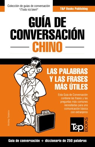 9781784926205: Guía de Conversación Español-Chino y mini diccionario de 250 palabras (Spanish Edition)
