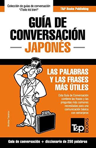 9781784926212: Guía de Conversación Español-Japonés y mini diccionario de 250 palabras (Spanish Edition)