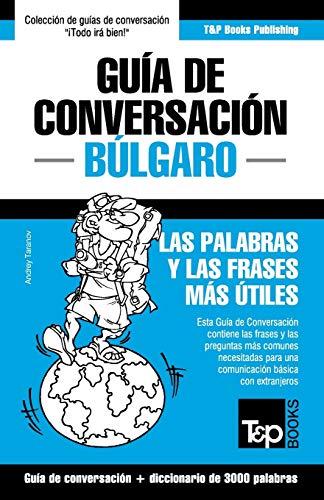 9781784926632: Guía de Conversación Español-Búlgaro y vocabulario temático de 3000 palabras (Spanish Edition)