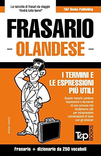 Frasario Italiano-Olandese e mini dizionario da 250: Taranov, Andrey