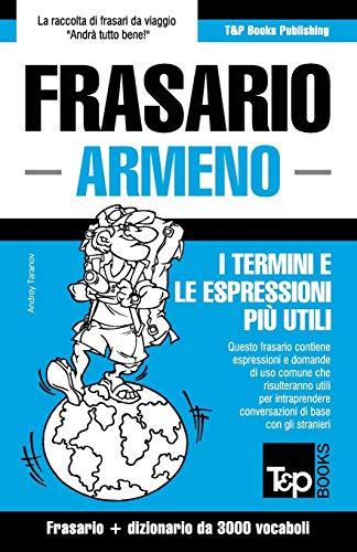 Frasario Italiano-Armeno e vocabolario tematico da 3000: Andrey Taranov
