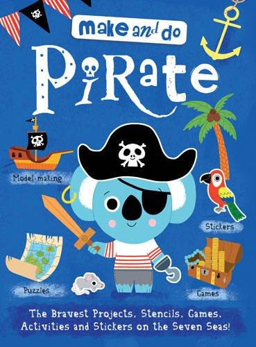 9781784930325: Make & Do: Pirate