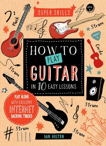9781784930370: Super Skills: How to Play Guitar in 10 Easy Lessons