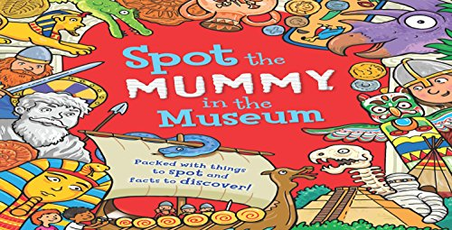 9781784930929: Spot the... Mummy at the Museum