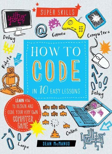 9781784933654: Super Skills: How to Code in 10 Easy Lessons