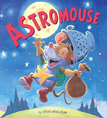 9781784934811: Storytime : Astromouse: A Story About Pursuing Your Dreams