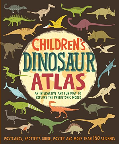 Children s Dinosaur Atlas: An interactive and: John Malam