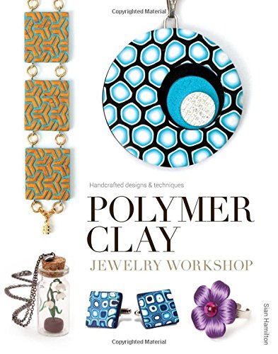 9781784940454: Polymer Clay Jewelry Workshop: Handcrafted Designs and Techniques (Handcrafted Designs & Techniqu)