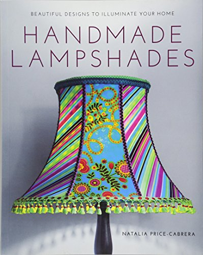 9781784940690: Handmade Lampshades: Beautiful Designs to Illuminate Your Home