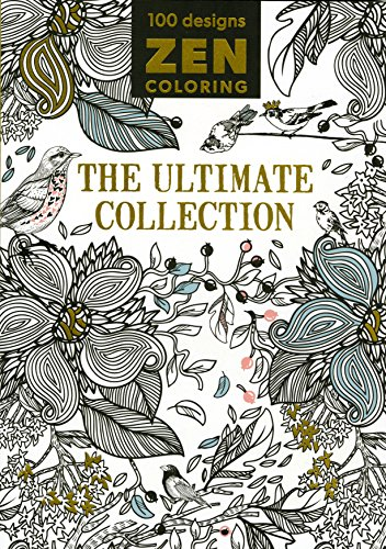 Zen Coloring - The Ultimate Collection: Editors of GMC