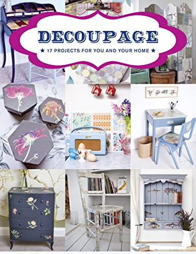 9781784941604: Decoupage: 17 Projects for You and Your Home