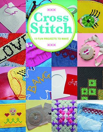 9781784941635: Cross Stitch: 12 Fun Projects to Make