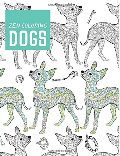 Zen Coloring - Dogs: Editors of GMC