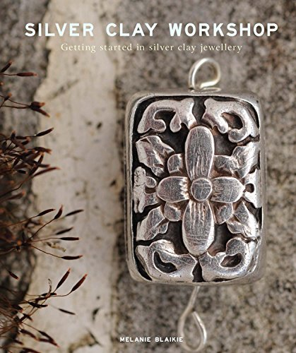 9781784944803: Silver Clay Workshop: Getting Started in Silver Clay Jewellery