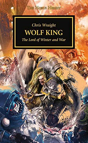 9781784960483: Wolf King: The Lord of Winter and War - The Horus Heresy Novella Hardcover (Warhammer 40,000 40K 30K)