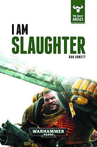 9781784960674: I Am Slaughter (The Beast Arises)