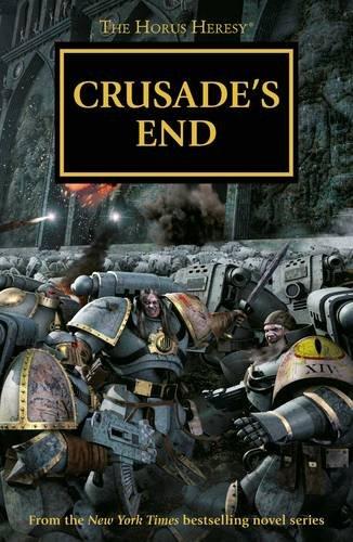 9781784961572: Crusade's End: Horus Heresy Omnibus 1