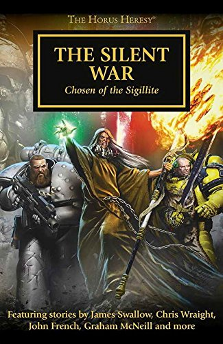 9781784963682: The Silent War: Chosen of the Sigillite (The Horus Heresy)