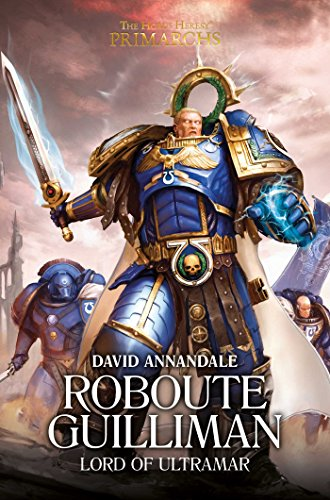 9781784964412: Roboute Guilliman: Lord of Ultramar (The Horus Heresy: Primarchs)
