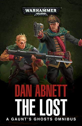 9781784966744: The Lost: A Gaunt's Ghosts Omnibus