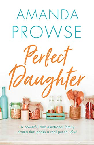 9781784970352: Perfect Daughter (No Greater Courage 2)